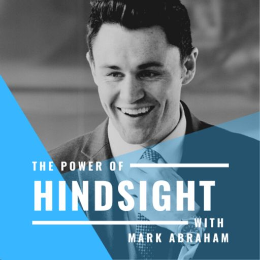 Cover art for podcast The Power Of Hindsight With Mark Abraham