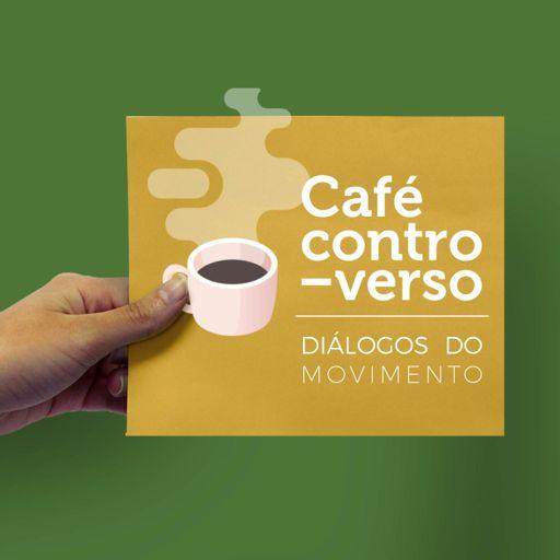 Cover art for podcast Café Controverso: Diálogos do Movimento