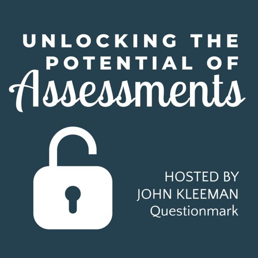 Cover art for podcast Unlocking the Potential of Assessments