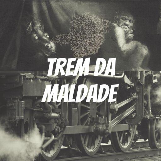 Cover art for podcast Trem da Maldade
