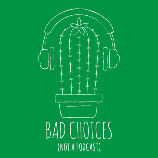 Cover art for podcast Bad Choices