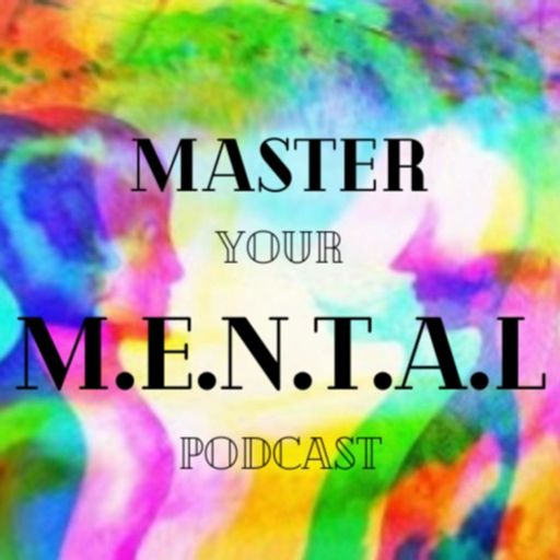 Cover art for podcast Master Your M.E.N.T.A.L