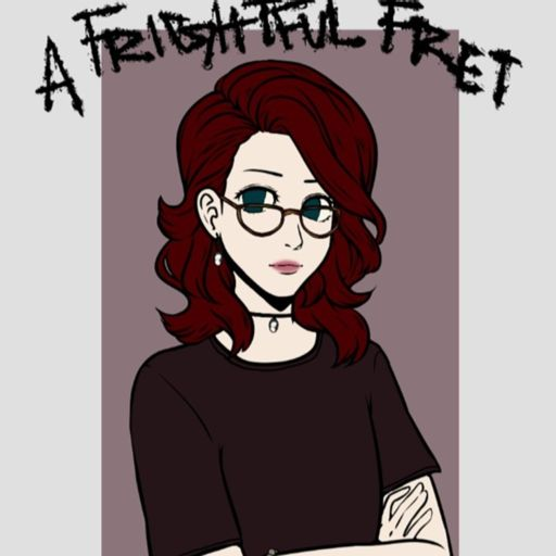 Cover art for podcast A Frightful Fret with Melysette