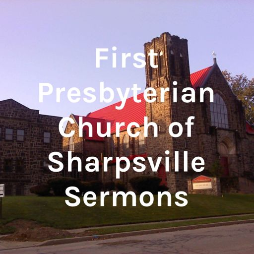 Cover art for podcast FPCS (First Presbyterian Church of Sharpsville) Services & Sermons