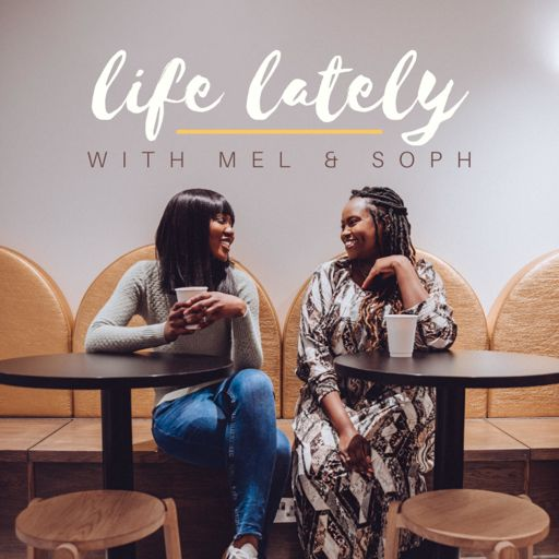 Cover art for podcast Life Lately with Mel & Soph