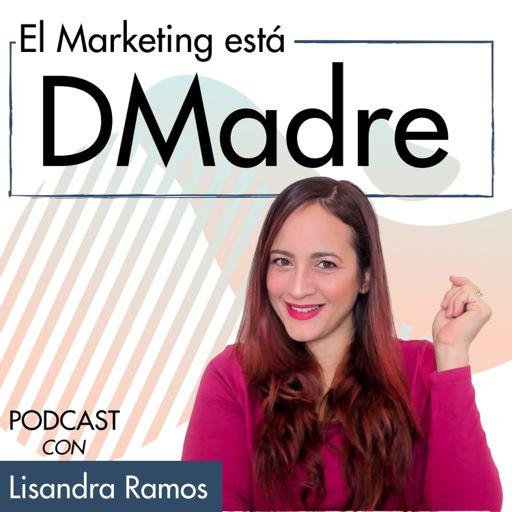 Cover art for podcast El Marketing está DMadre