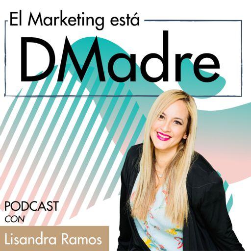 Cover art for podcast El Marketing está DMadre