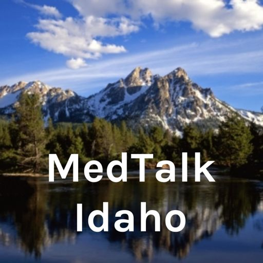 Cover art for podcast MedTalk Idaho