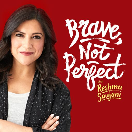 Cover art for podcast Brave, Not Perfect with Reshma Saujani