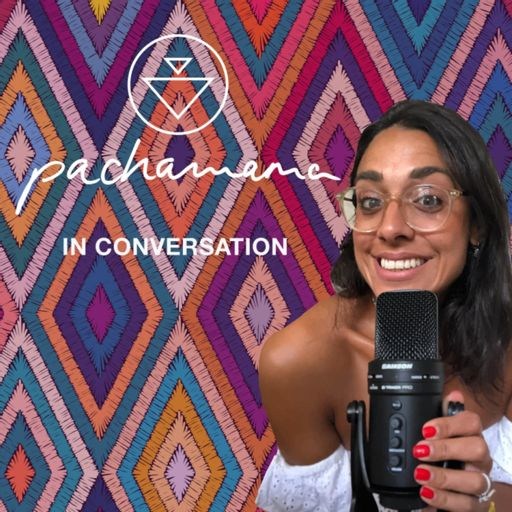 Cover art for podcast Pachamama In Conversation