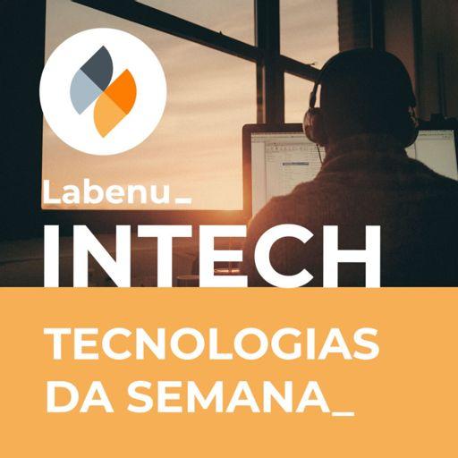 Cover art for podcast Intech - Tecnologias da semana