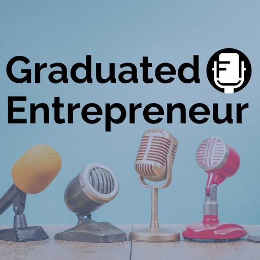 Cover art for podcast Graduated Entrepreneur