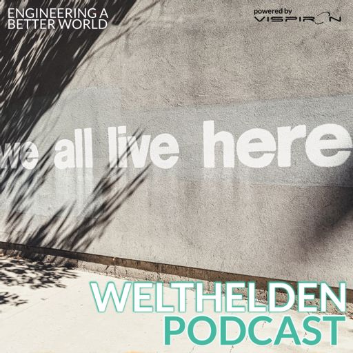Cover art for podcast WELTHELDEN Podcast - Engineering a better World | spannende Menschen & Talks mit Experten
