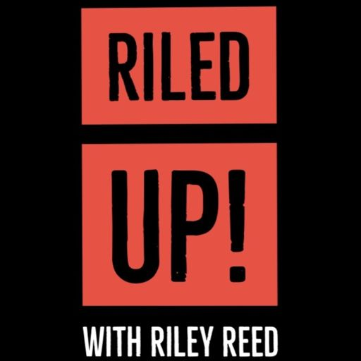 Riled Up With Riley Reed On Radiopublic
