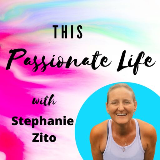 Cover art for podcast This Passionate Life with Stephanie Zito
