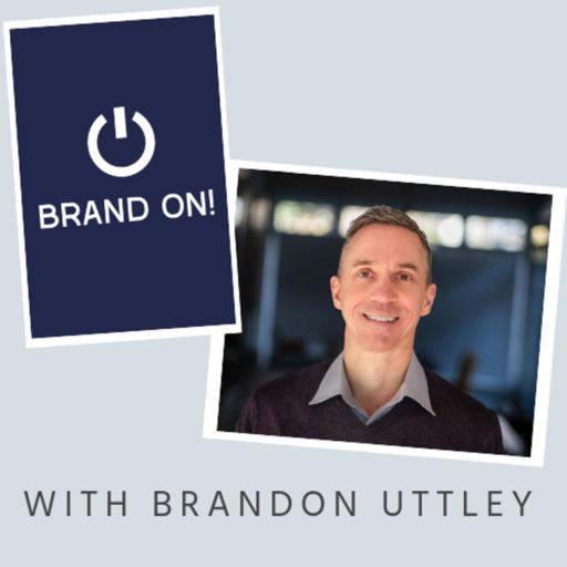 Cover art for podcast Brand On! With Brandon Uttley