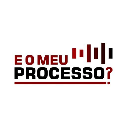Cover art for podcast E O MEU PROCESSO?