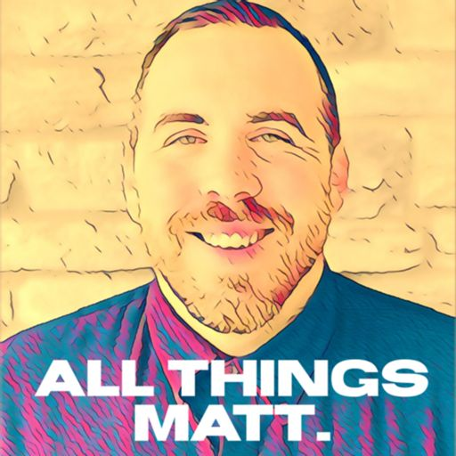 Cover art for podcast All things Matt.