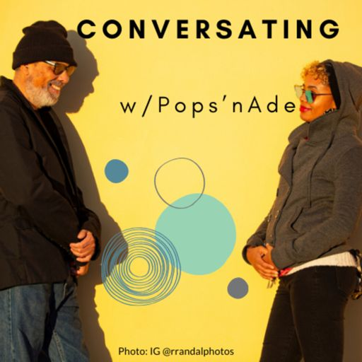 Cover art for podcast Conversating w/ Pops'nAde