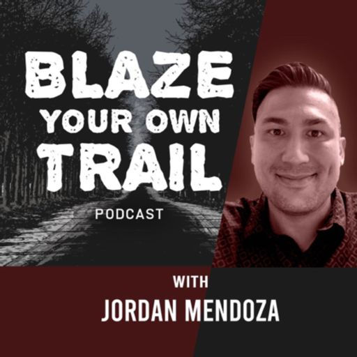 Cover art for podcast Blaze Your Own Trail Podcast with Jordan Mendoza
