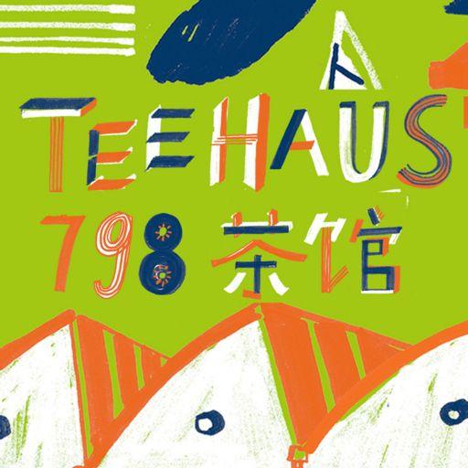 Cover art for podcast Teehaus 798 茶馆. Der Podcast über China, Deutschland, Kunst und Zeitgeschehen
