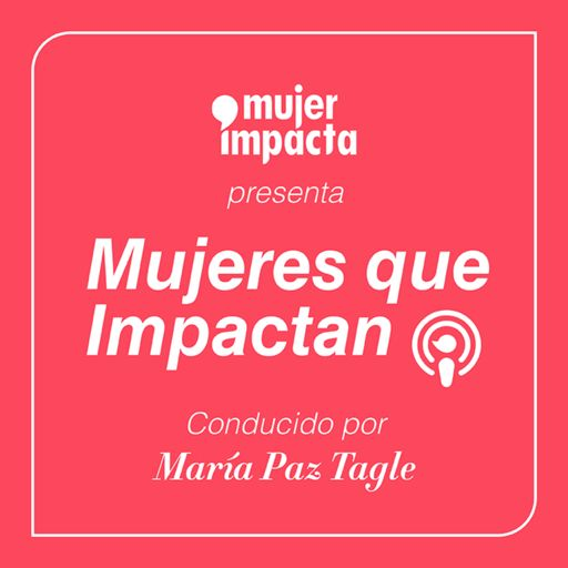 Cover art for podcast Mujeres que Impactan