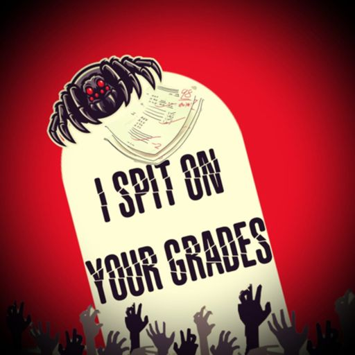 Cover art for podcast I Spit on your grades