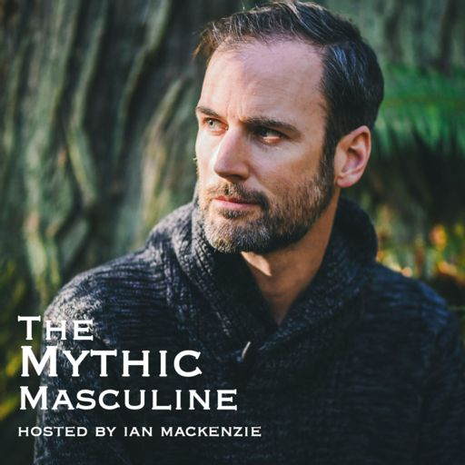 Cover art for podcast The Mythic Masculine