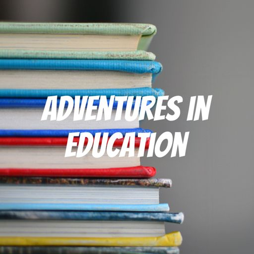 Cover art for podcast Adventures in Education