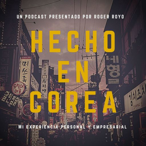Cover art for podcast Hecho en Corea