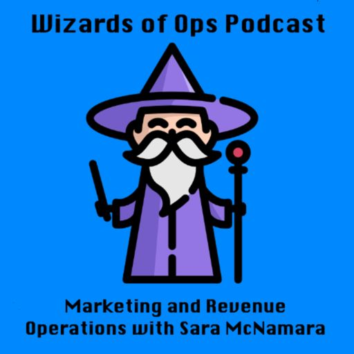 Cover art for podcast Wizards of Ops - Marketing and Revenue Operations with Sara McNamara