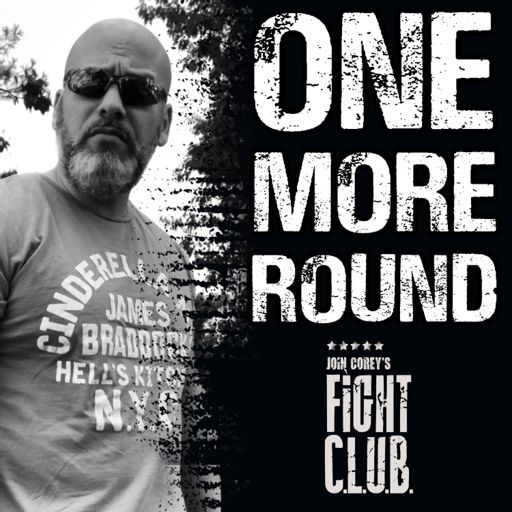 Cover art for podcast ONE MORE ROUND With Corey's Fight C.L.U.B.