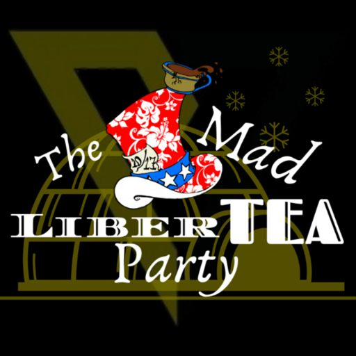 Cover art for podcast The Mad LiberTEA Party