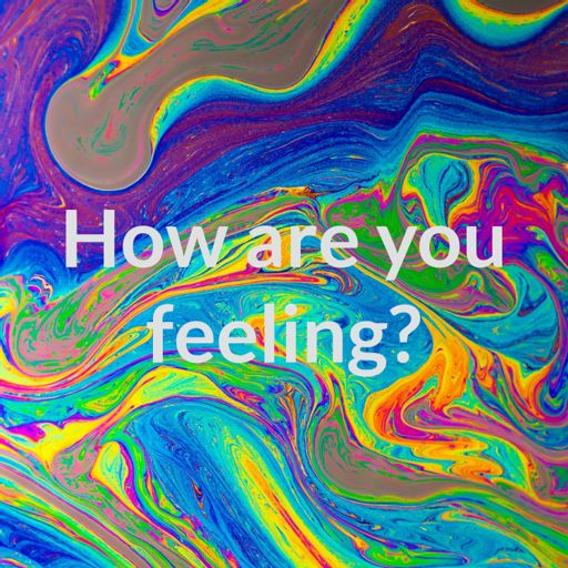 Cover art for podcast How are you feeling?