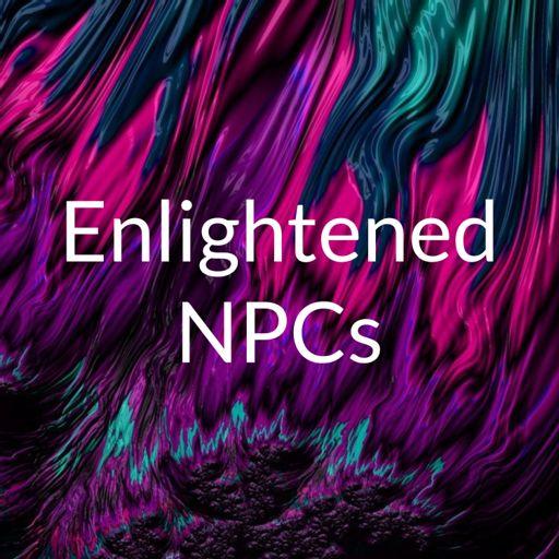 Cover art for podcast Enlightened NPCs