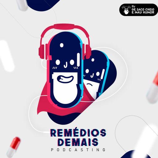 Cover art for podcast Remédios Demais Podcast
