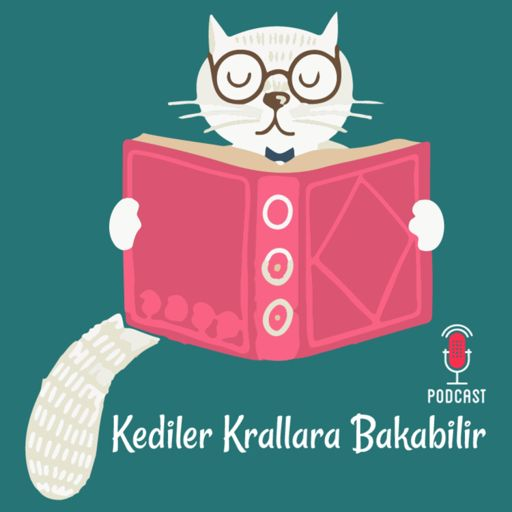 Cover art for podcast Kediler Krallara Bakabilir
