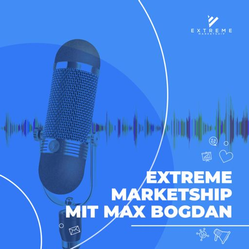 Cover art for podcast Extreme Marketship Podcast mit Max Bogdan
