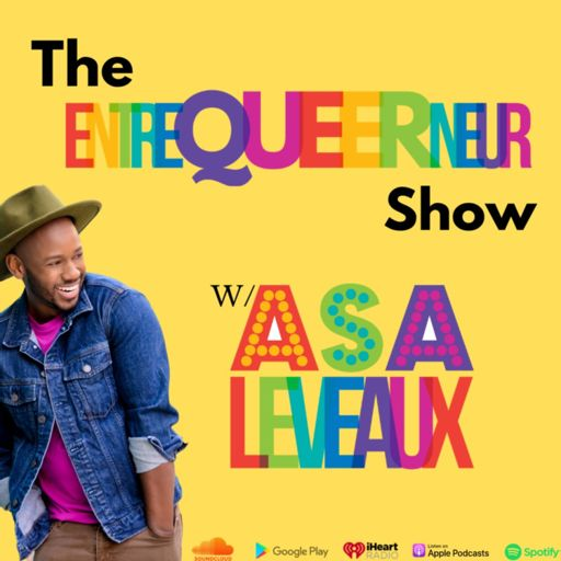 Cover art for podcast The EntreQueerNeur Show with Asa Leveaux