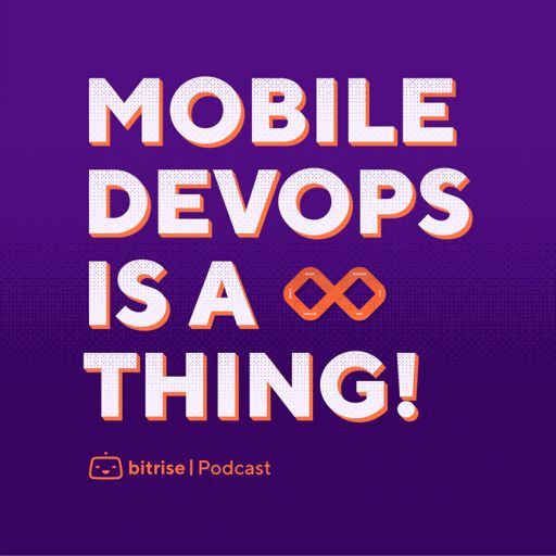 Cover art for podcast Mobile DevOps is a thing!