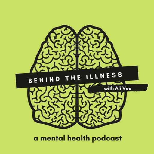 Cover art for podcast Behind the Illness with Ali Vee