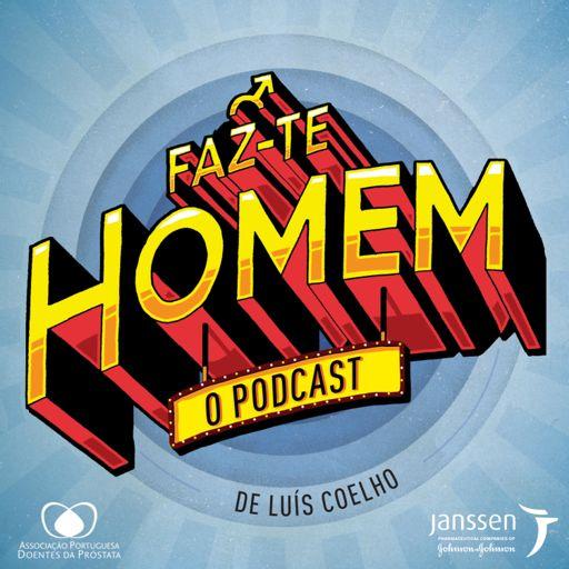Cover art for podcast Faz-te Homem