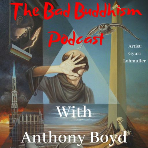 Cover art for podcast The Bad Buddhism Podcast