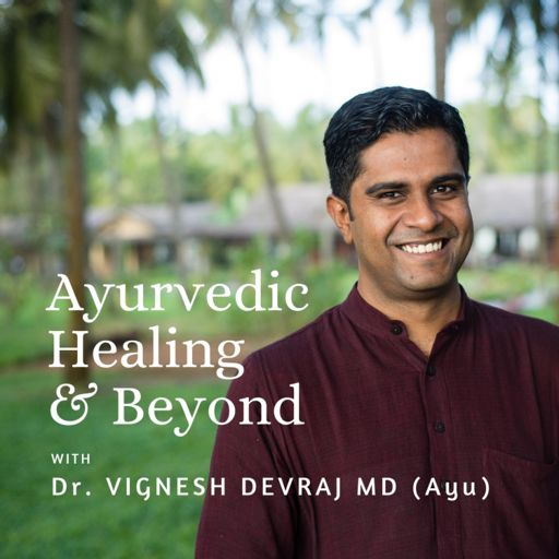 Cover art for podcast Ayurvedic Healing & Beyond