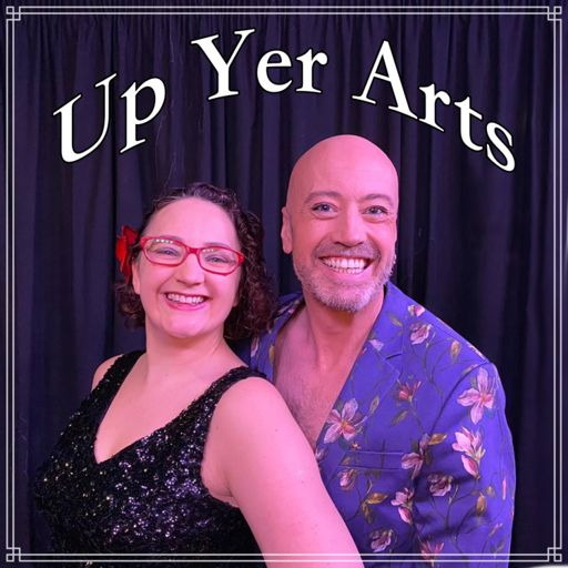 Cover art for podcast Up Yer Arts Podcast
