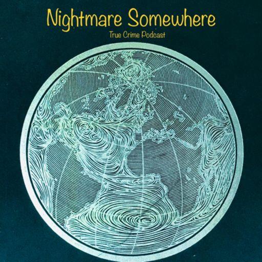 Cover art for podcast Nightmare Somewhere - True Crime Podcast