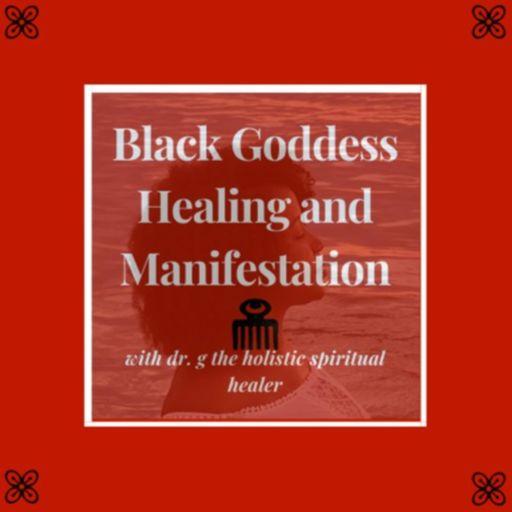 Cover art for podcast Black Goddess Healing and Manifestation
