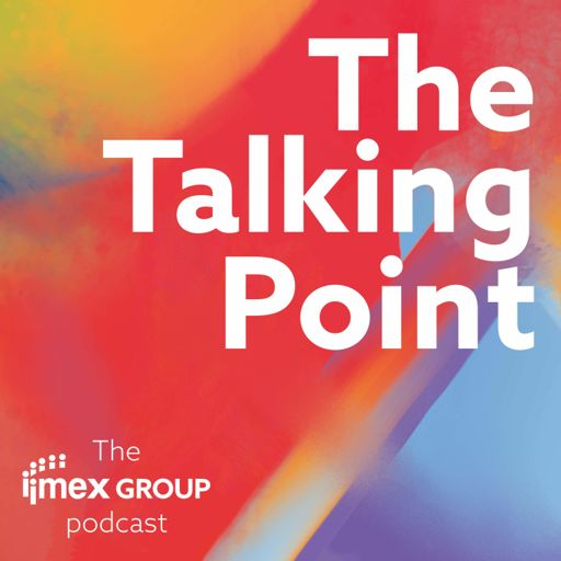 Cover art for podcast The Talking Point: The IMEX Group Podcast
