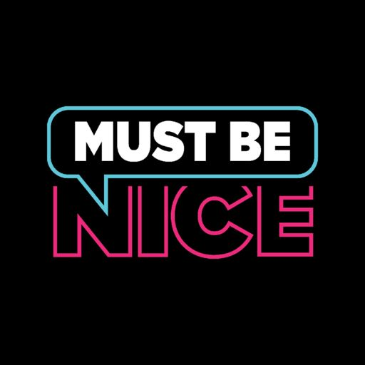 Cover art for podcast Must Be Nice