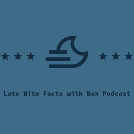 Cover art for podcast Late Nite Facts with Bax Podcast